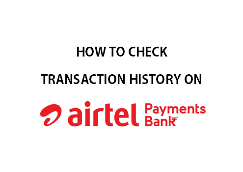 How to check transaction history of Airtel Payments Bank Saving Account on Airtel Android App?