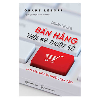 Bán hàng thời kỹ thuật số (Digital Selling: How to Use Social Media and the Web to Generate Leads and Sell More) - Tác giả: Grant Leboff ebook PDF-EPUB-AWZ3-PRC-MOBI