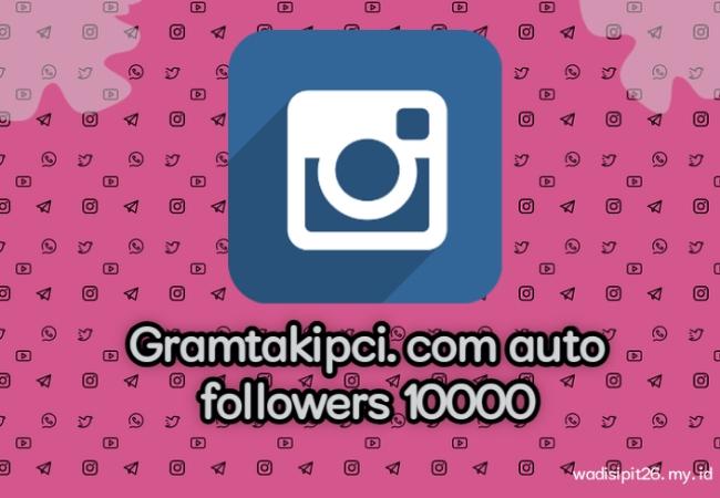 Gram takipci auto followers 10000