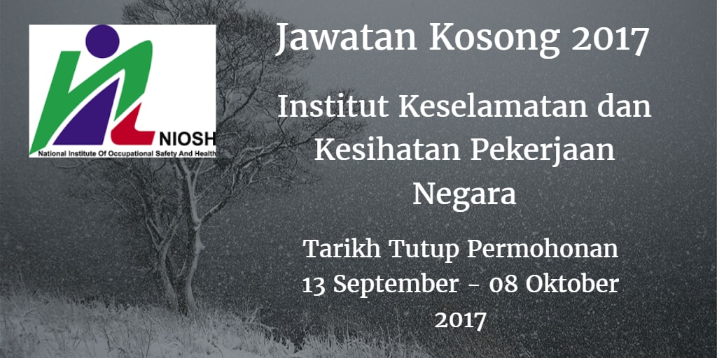 Jawatan Kosong NIOSH 13 September - 08 Oktober 2017
