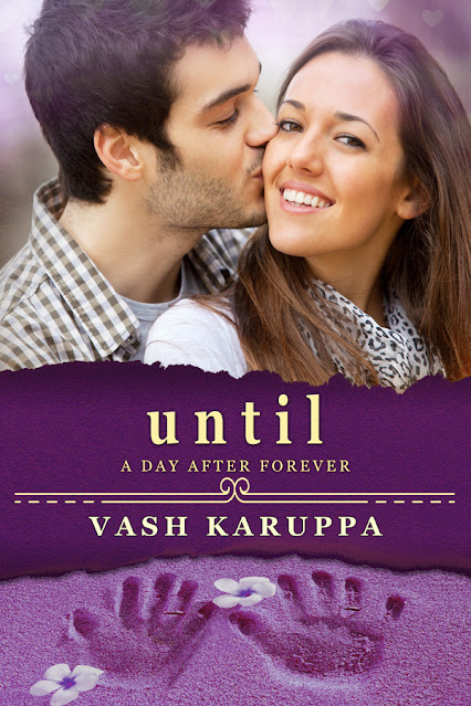 Until A Day After Forever by Vash Karuppa