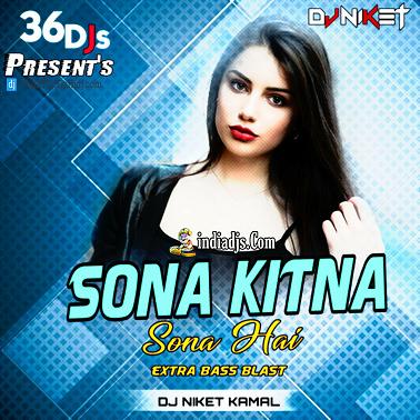 Sona Kitna Sona Hai - Tu Mera Hero No.1 dj Niket Kamal 2020