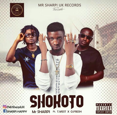 Mr sharpi ft t west x o fresh shokoto