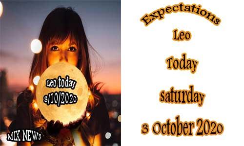 Predictions for Leo today 3/10/2020 Saturday 3 October 2020, Leo
