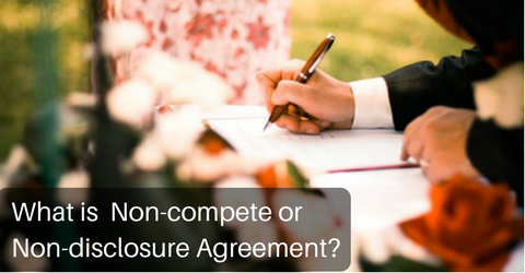 To Sign Or Not To Sign Non Compete Or Non Disclosure