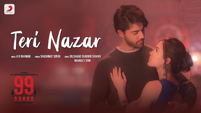 Teri Nazar Lyrics - 99 Songs | Shashwat Singh