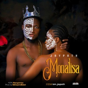 MUSIC: Jaypath – Monalisa