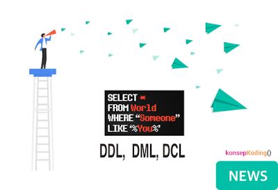 Pengertian Dan Penjelasan DDL, DML Dan DCL Database