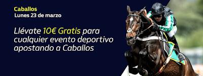 william hill 10€ Gratis apostando a Caballos 23-3-2020