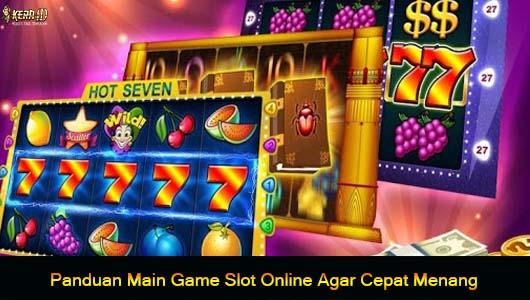Panduan Main Game Slot Online Agar Cepat Menang