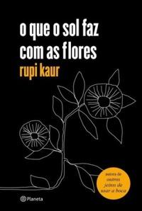 https://livrosvamosdevoralos.blogspot.com.br/2018/03/resenha-o-que-o-sol-faz-com-as-flores.html