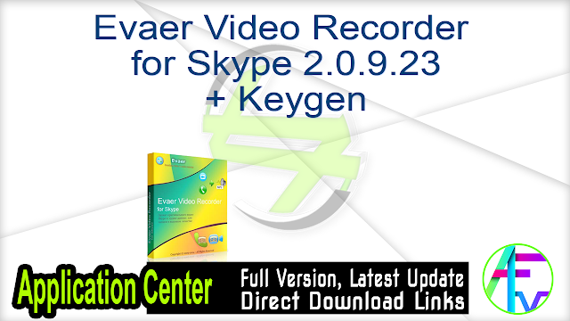 Evaer Video Recorder for Skype 2.0.9.23 + Keygen