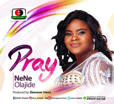 New Music: Nene Olajide - 'Pray'    @neneolajide