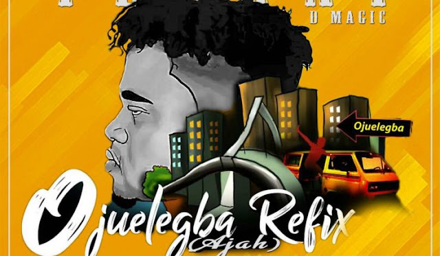 Video: Teekay D Magic – Ajah (Ojuelegba Refix)