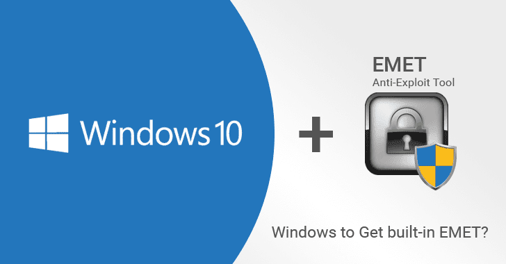 Next Windows 10 Version May Have Built-in EMET Anti-Exploit Program