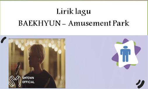 Lirik lagu BAEKHYUN Amusement Park Dan Artinya