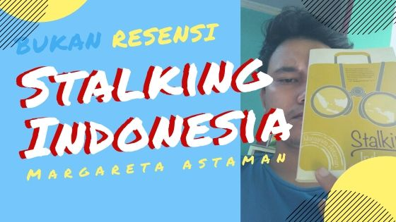 Margareta Astaman - Stalking Indonesia