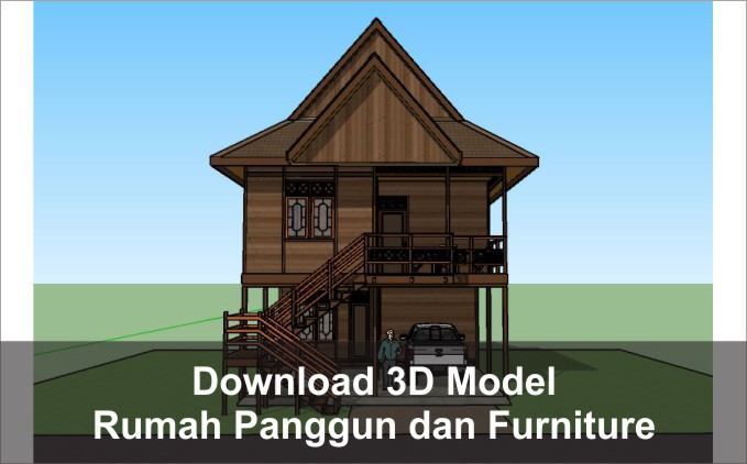 download 3d rumah panggung dan furniture