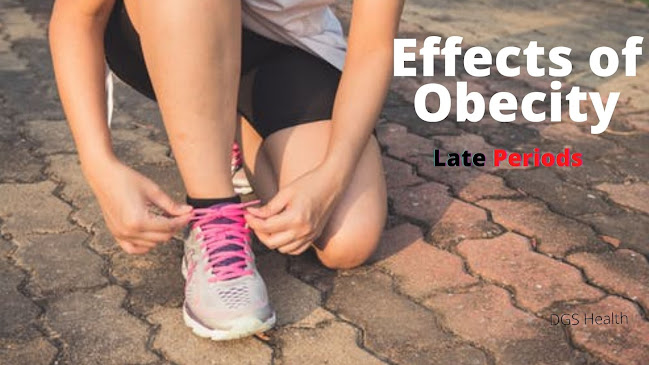effects of obesity on late periods