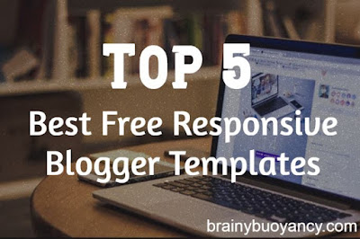 Top 5 Best Free Responsive Blogger Templates