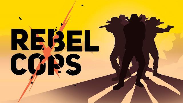 Rebel Cops V1.3 MOD APK – PARA HİLELİ