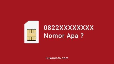 0822 nomor telkomsel apa - 0822 nomor provider apa - 0822 nomor simpati atau as - 0822 area mana