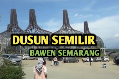 Info Lengkap Wisata Dusun Semilir Eco Park Bawen - Harga Tiket Masuk, Fasilitas, Alamat Lokasi + Rute