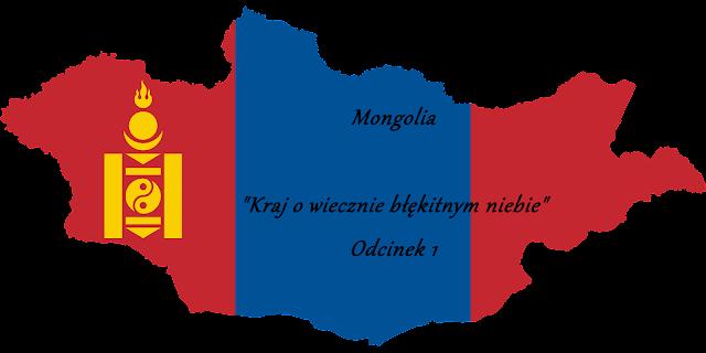 Mongolia - kraj o wiecznie błękitnym niebie, odcinek 1