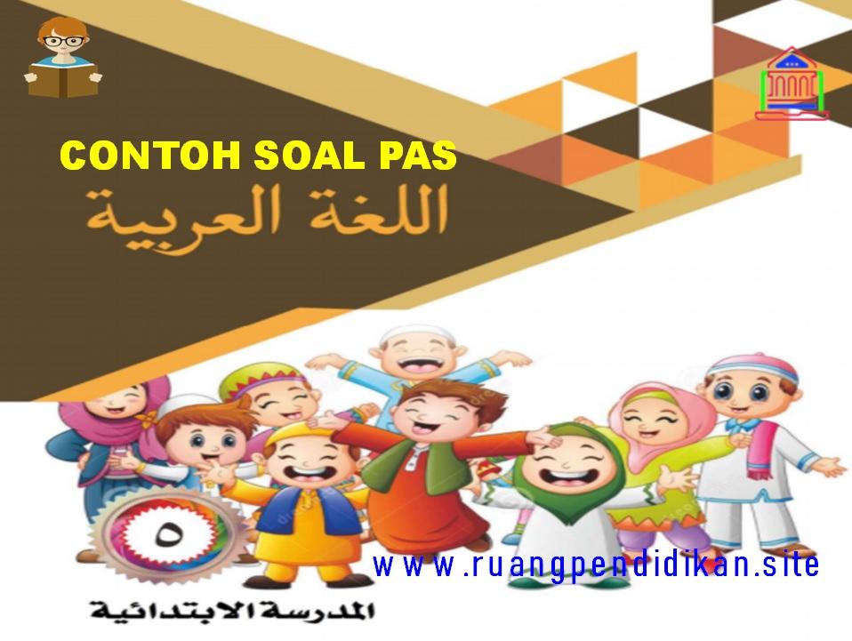 Soal PAS/UAS Bahasa Arab  Kelas 5 SD/MI