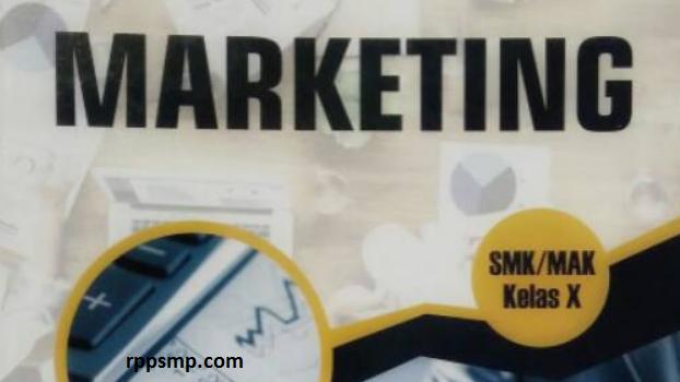 Rpp Marketing Kurikulum 2013 Revisi 2017/2018 dan Rpp 1 Lembar 2019/2020/2021 Kelas X Semester 1 dan 2