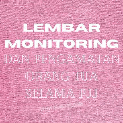 gambar Lembar Monitoring dan Pengamatan Orang Tua Selama PJJ