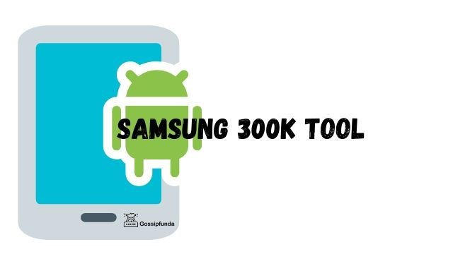 تحميل أداة Samsung 300K Tool