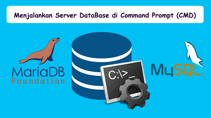 Cara Menjalankan MySQL dan MariaDB di Command Prompt (CMD)