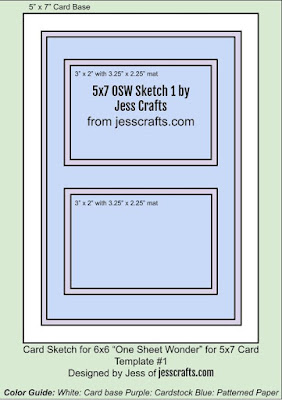 Card Sketch for 5x7 One Sheet Wonder Template #1 by Jess Crafts