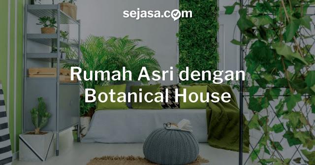 Rumah Asri Ala Botanical House