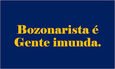 Imagem retangular de fundo azul e caracteres em amarelo diz: Bozonarista ´gente imunda.