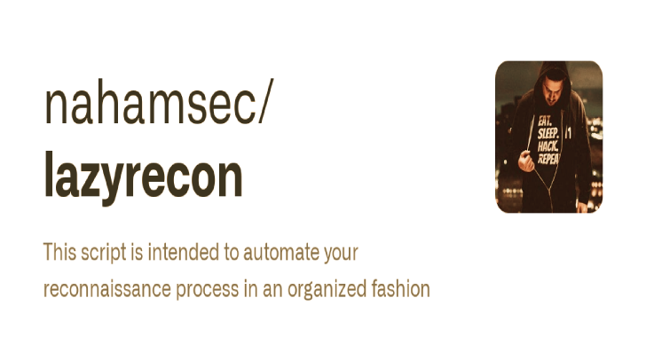 Lazyrecon : Tool To Automate Your Reconnaissance Process In An Organized Fashion