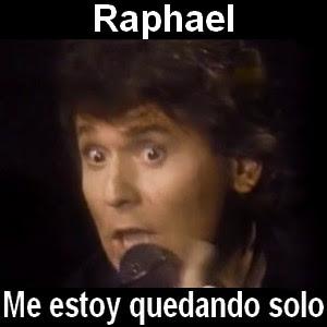 Raphael - Me estoy quedando solo