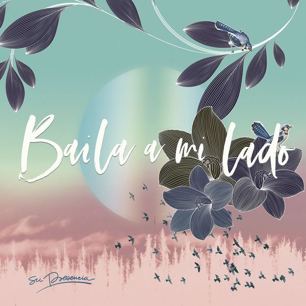 Su Presencia – Baila a Mi Lado (Single) 2021 (Exclusivo WC)