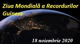 18 noiembrie 2020: Ziua Mondială a Recordurilor Guiness