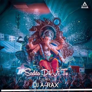 SADDA DIL VI TU (REMIX) - DJ A-RAX
