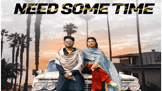 Need Some Time - Ellde Fazilka Song Lyrics Mp3 Download