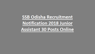 SSB Odisha Recruitment Notification 2018 Junior Assistant 30 Posts Online