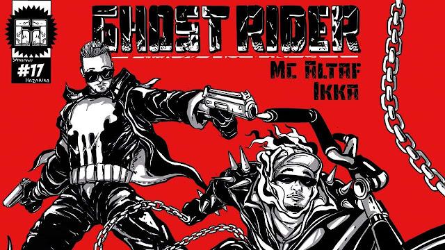 Ghost Rider - MC Altaf and Ikka