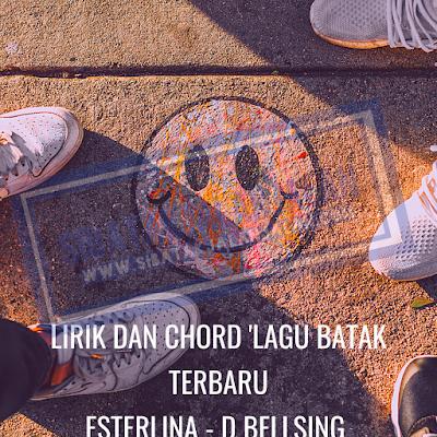 lirik dan chord lagu batak terbaru esterlina-d bellsing kunci gitar lagu batak terpopuler