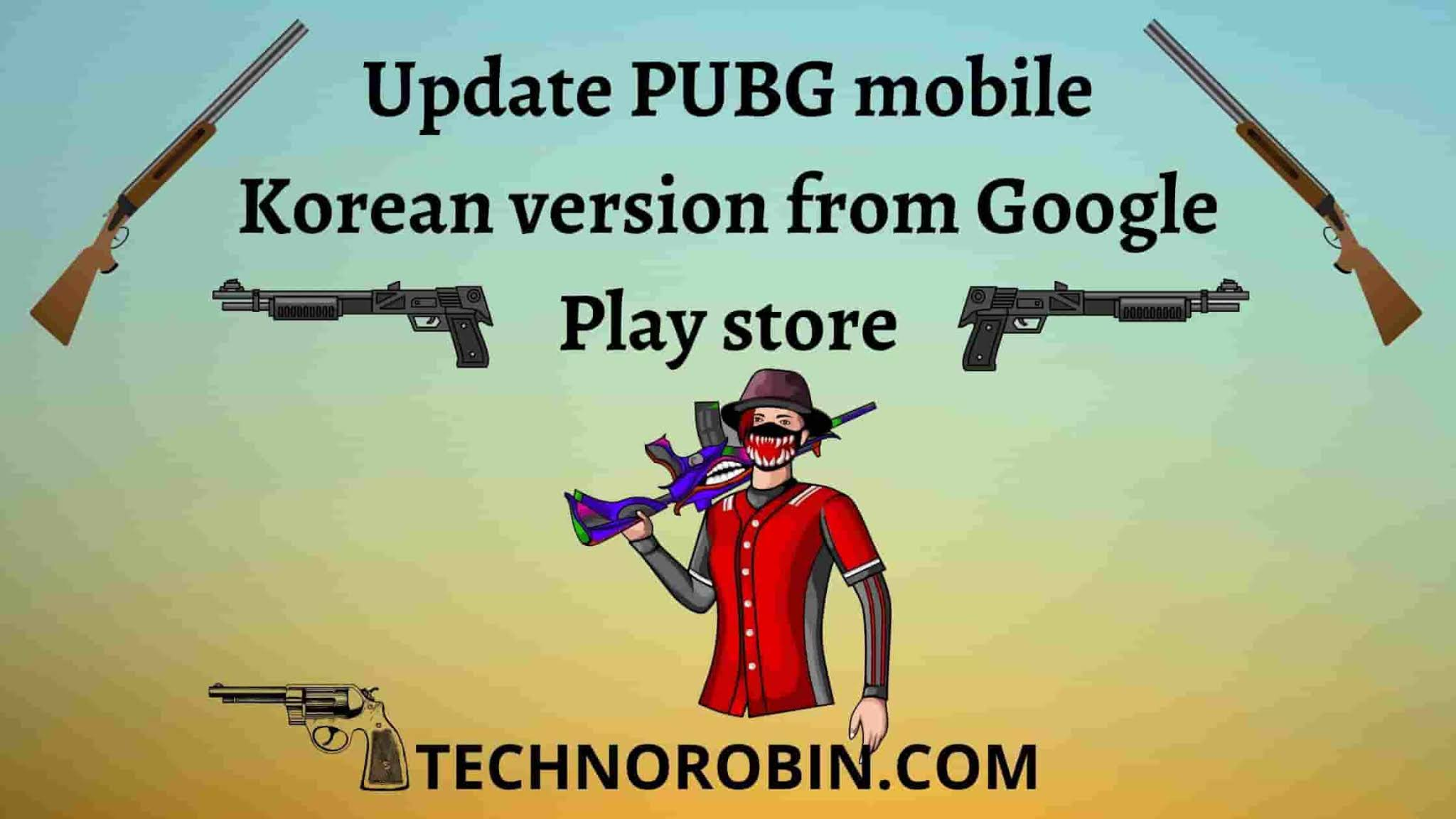 update PUBG mobile Korean version from Google Play store
