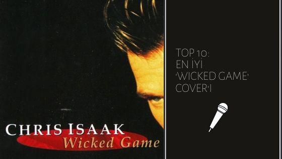 Top 10: En İyi 'Wicked Game' Cover'ı