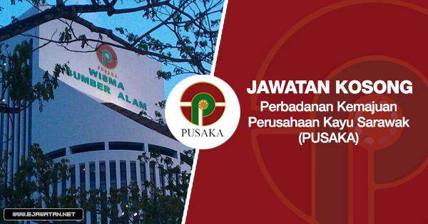 jawatan kosong Perbadanan Kemajuan Perusahaan Kayu Sarawak (PUSAKA)2020