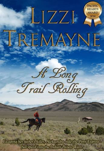 A Long Trail Rolling (The Long Trails) by Lizzi Tremayne and Patrick Hearty