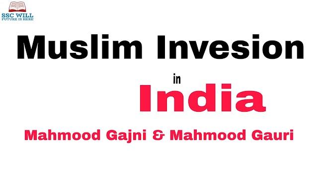 Bhart me Muslim aakrman - Muslim Invesion in India -  Mahmood Gajni  & Mahmood Gauri - Medieval India - sscwill.in